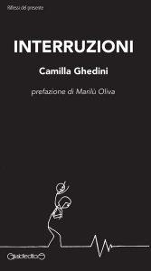 INTERRUZIONI Camilla Ghedini, Giraldi Editore